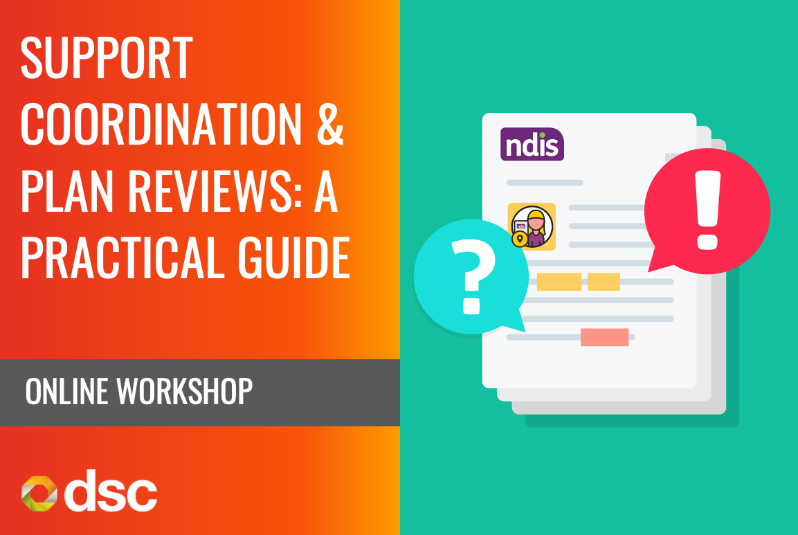 Support Coordination & Plan Reviews: A Practical Guide