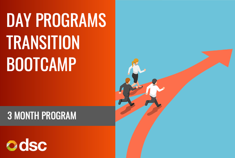 Day Programs Transition Bootcamp (3 Month Program)