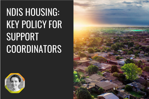 NDIS Housing: Key Policy for Support Coordinators