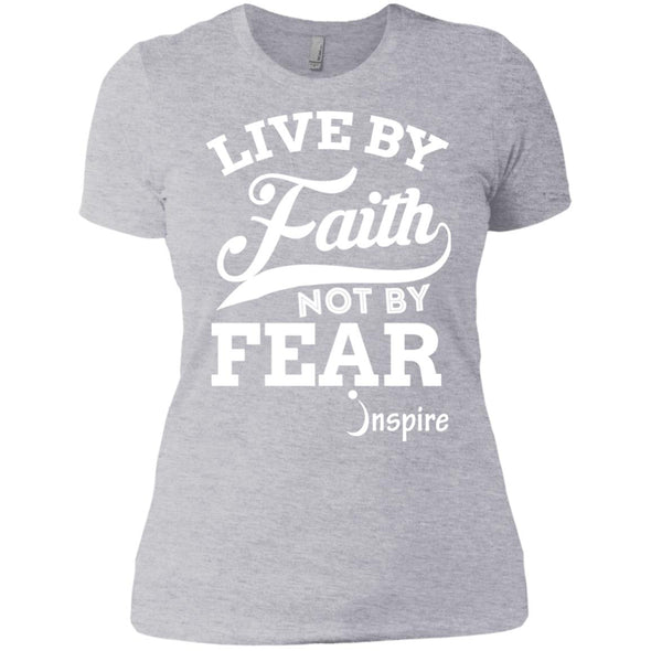 Live By Faith Not By Fear Women's T-shirt