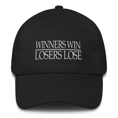 Winners Win Losers Lose Dad Hat