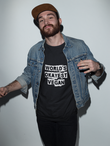 Vegan Men's T shirt World's Okayest Vegan