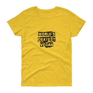 Vegan Women's T shirt World's Okayest Vegan