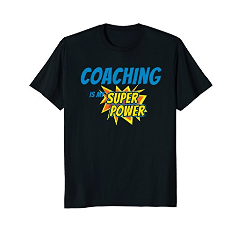Coaching is My Super Power T-Shirt