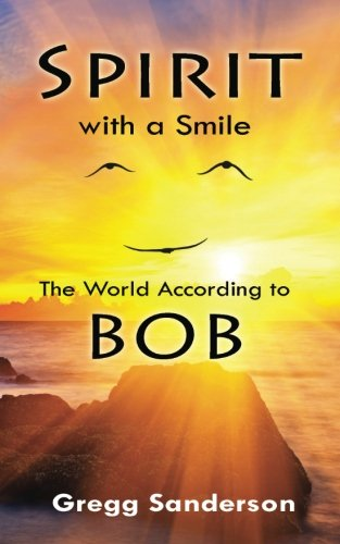 Spirit with a Smile: The World According to BOB