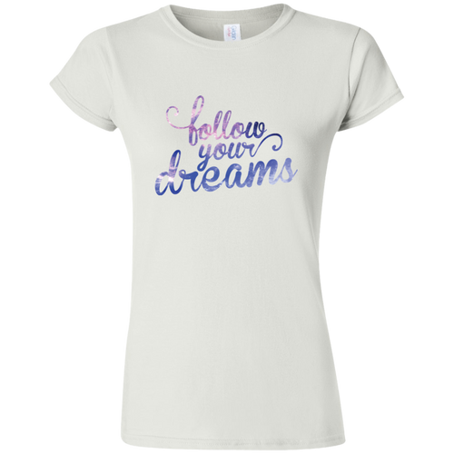 Follow Your Dreams Ladies' T-Shirt