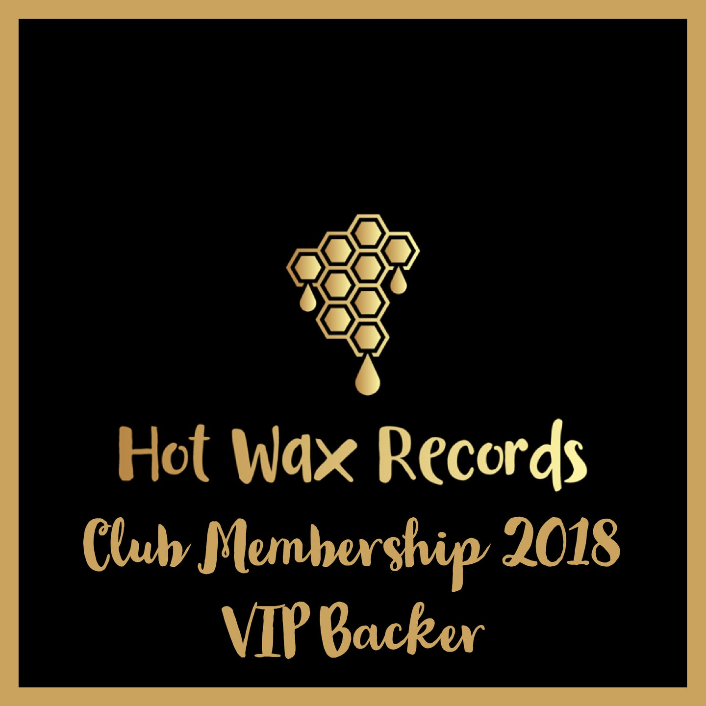 Hot Wax Records - Club Membership - 2018 - VIP Backer