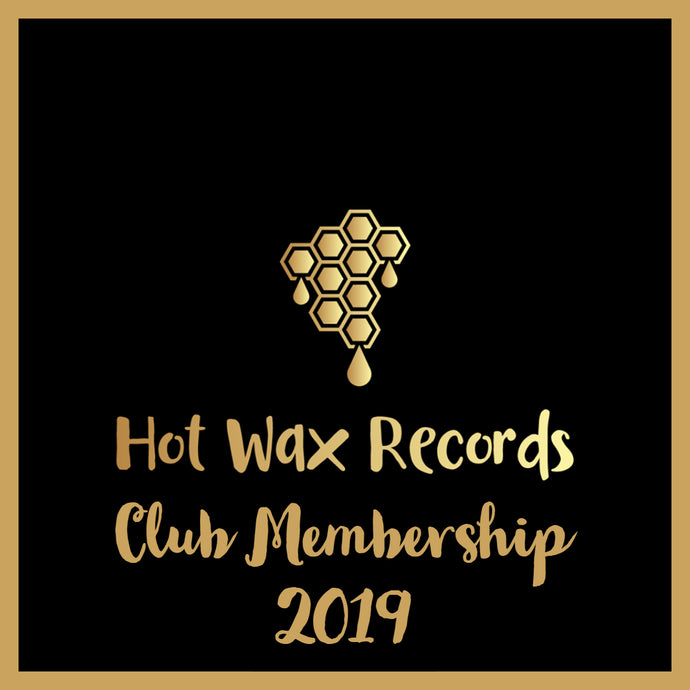 Hot Wax Records - Club Membership - 2019 - VIP Label Backer Package