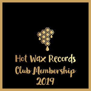 Hot Wax Records - Club Membership - 2019 - Complete Vinyl & Merch Package