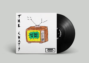 "The Chats - Get This In Ya - 10"" EP - Black Vinyl - Limited To 550"
