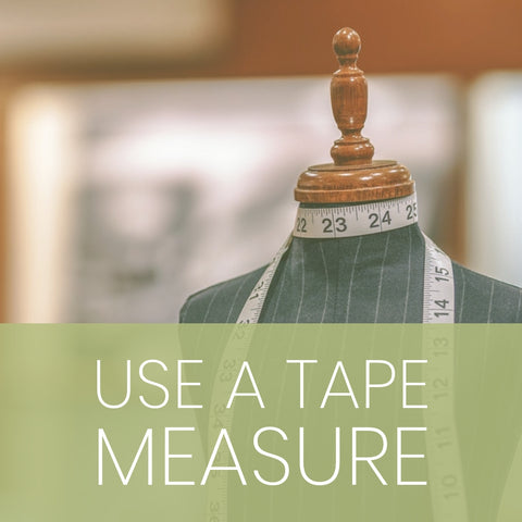 Use a tape measure