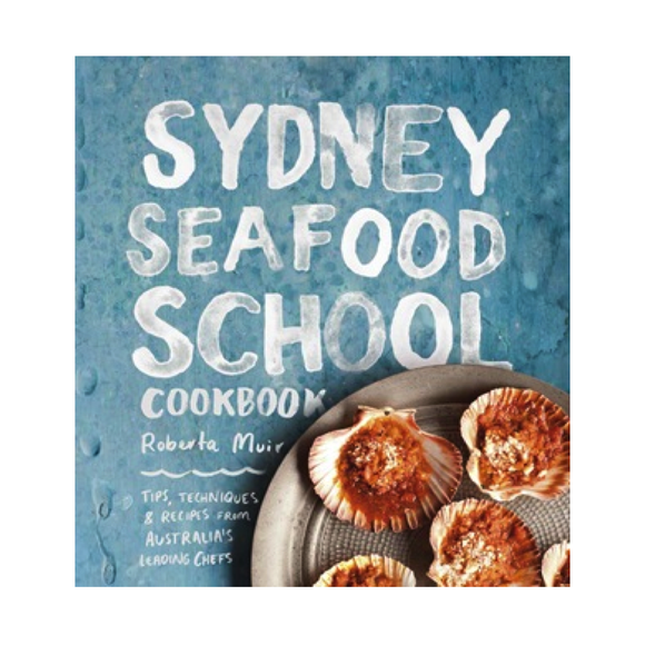 Sydney Seafood School Cookbook
