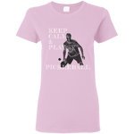 Keep Calm Play Pickleball G500L Gildan Ladies' 5.3 oz. T-Shirt