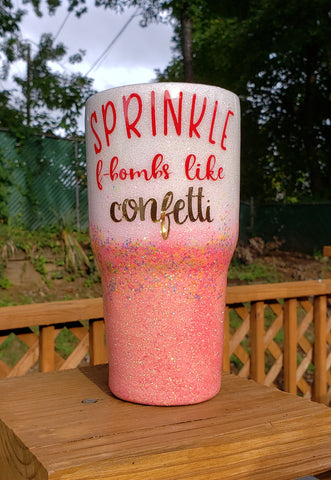 Sprinkle F Bombs Like Confetti Glitter Stainless Steel Tumbler