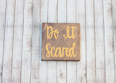 Do It Scared Inspirational Wood Sign