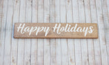 "Happy Holidays Rustic 18"" Wood Sign"