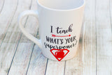 I Teach What's Your Super Power Mug