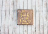 More Faith Than Fear Inspirational Wood Sign