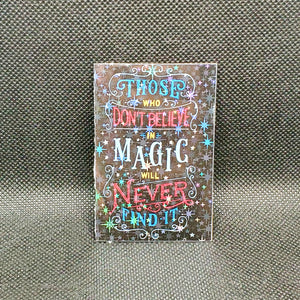 """Those Who Don't Believe in Magic..."" Quote Sticker"