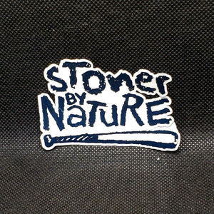 Stoner By Nature Sticker