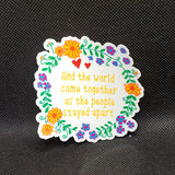 """And the World Came Together.."" Quote Sticker"