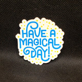 Have A Magical Day! Sticker
