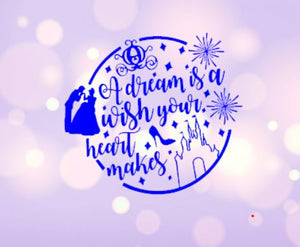 """A Dream is a Wish Your Heart Makes"" - Cinderella Decal"