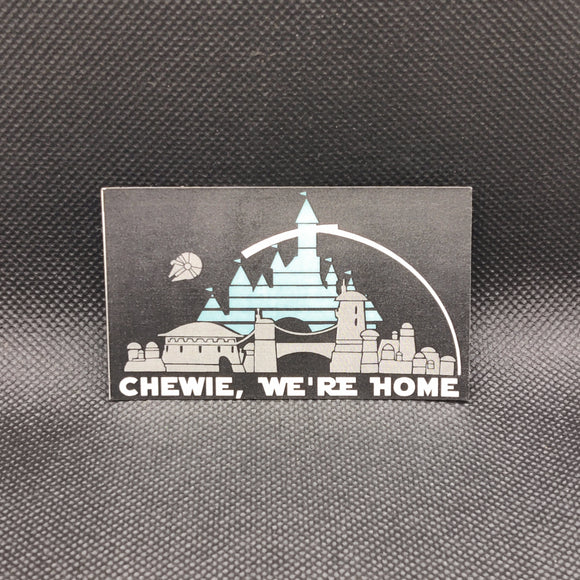 Chewie, We're Home Sticker
