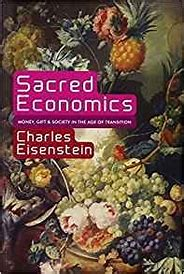 Sacred Economics - Money, Gift and Society in the Age of Transition - HeyMoon