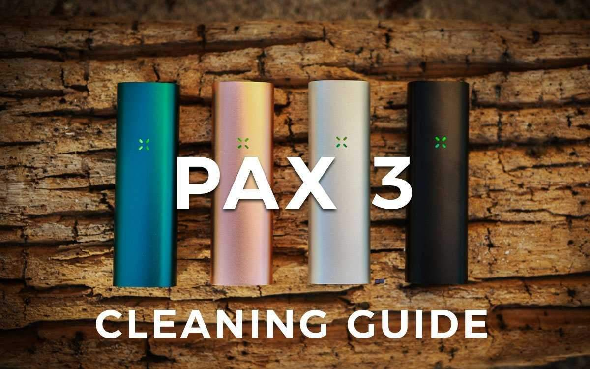 Pax 3 Cleaning Guide & Tips