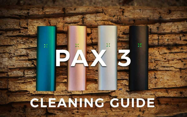 Pax 3 Cleaning Tips