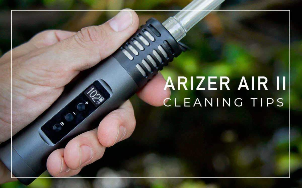 Arizer Air 2 Cleaning Tips