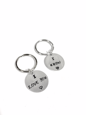 I Love You - I Know Key Chains
