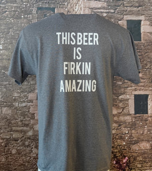 "McClellan's ""THIS BEER IS FIRKIN AMAZING"" Shirt"