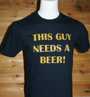 """THIS GUY NEEDS A BEER"" Men's Premium Short Sleeve Shirt"