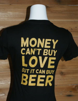 """MONEY CAN'T BUY LOVE, BUT IT CAN BUY BEER""  Women's Premium Short Sleeve Shirt"