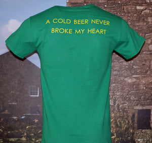 "McClellan's Green Shirt with ""A cold beer never broke my heart"" on back"