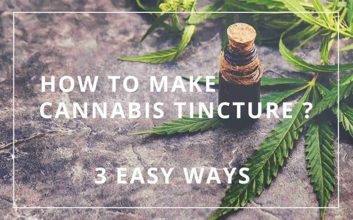 3 Easy Ways To Make a Cannabis Tincture