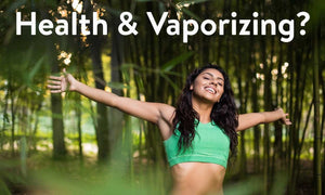 Health & Vaporizing