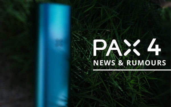 PAX 4 Vape News and Rumours