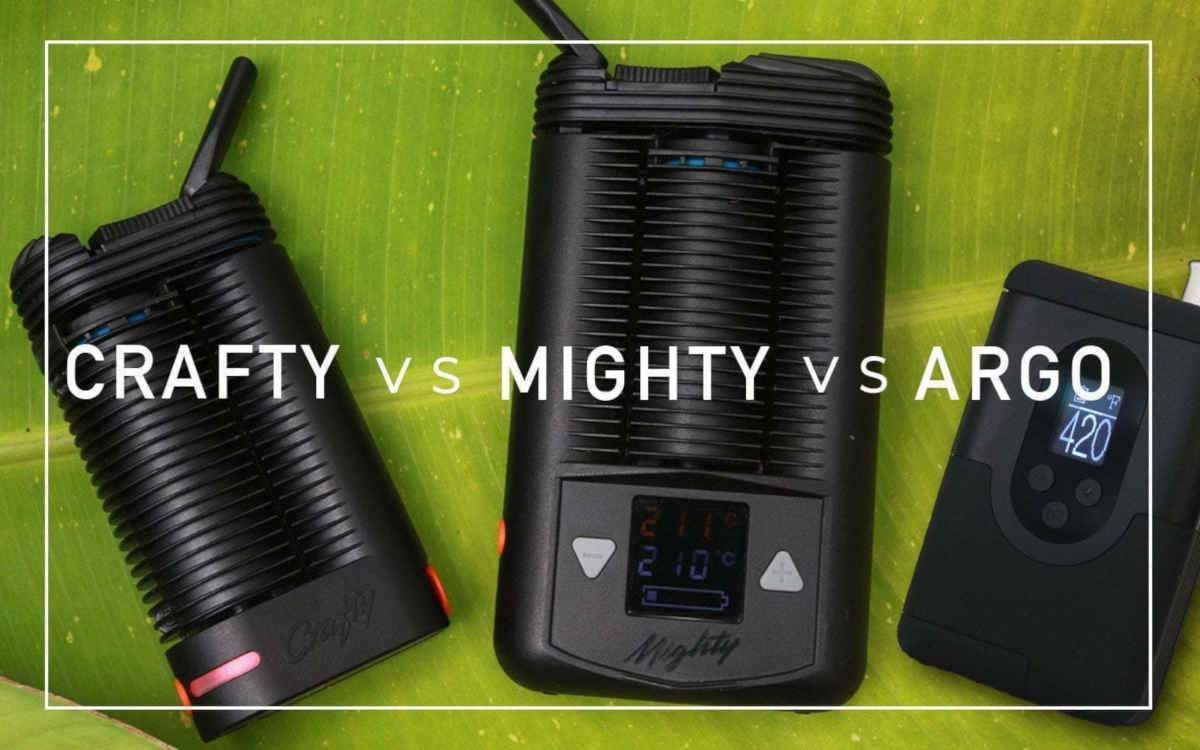 Comparison: Arizer ArGo vs Crafty vs Mighty l Herbalize Blog