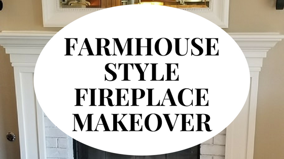 Farmhouse Style Fireplace Makeover