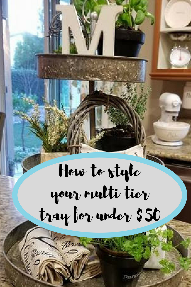 How to style your Multi Tier Tray for under $50.00