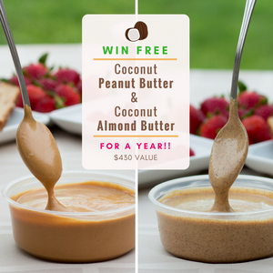 Win Coconut Peanut Butter & Coconut Almond Butter for a Year!!