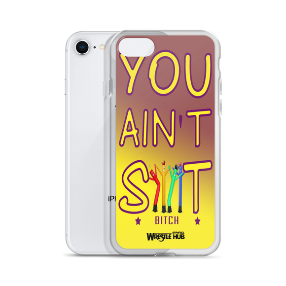 YOU AINT SHIT iPhone Case