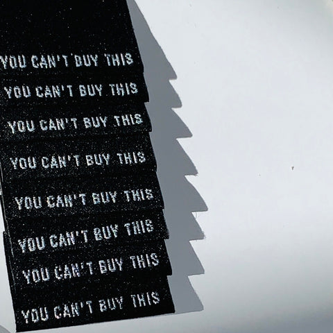 """YOU CAN'T BUY THIS"" Woven Clothing Labels (Pack of 8)"