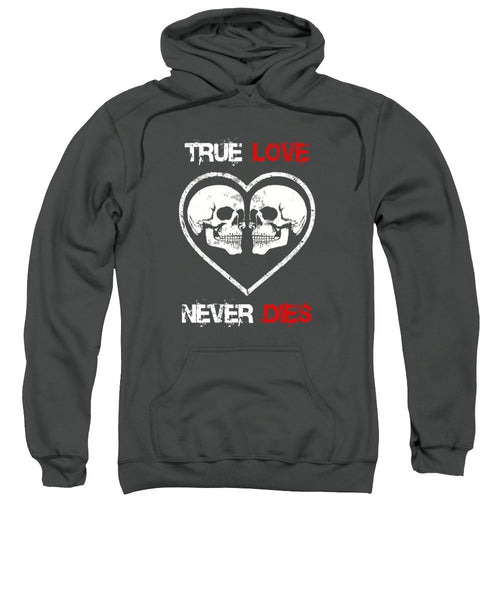 True Love Never Dies - Sweatshirt