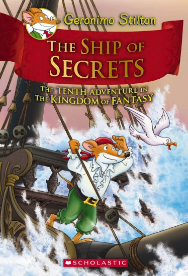 Geronimo Stilton and the Kingdom of Fantasy #10: The Ship of Secrets - Dreampiece Educational Store