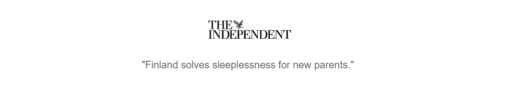 "The Independent quoting: ""Finland solves sleeping problems for new parents"""