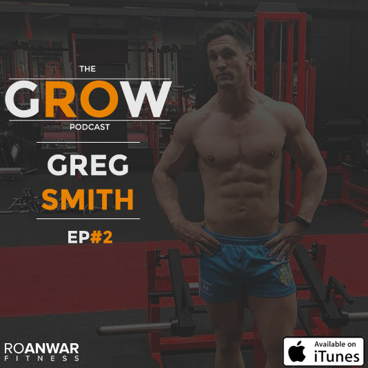EP #2: Greg Smith - Performance Nutrition, The Fitness Industry & Self-Improvement